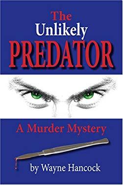 The Unlikely Predator: A Murder Mystery 9781585974221
