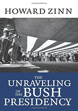 The Unraveling of the Bush Presidency 9781583227695