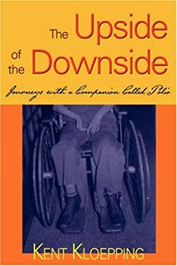 The Upside of the Downside: Journeys with a Companion Called Polio 9781587366413