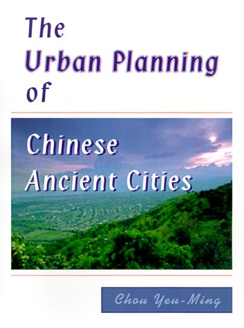 The Urban Planning of Chinese Ancient Cities 9781585002641