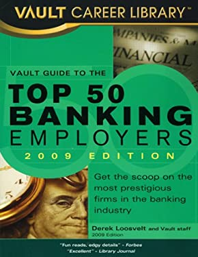 The Vault Guide to the Top 50 Banking Employers 9781581315974