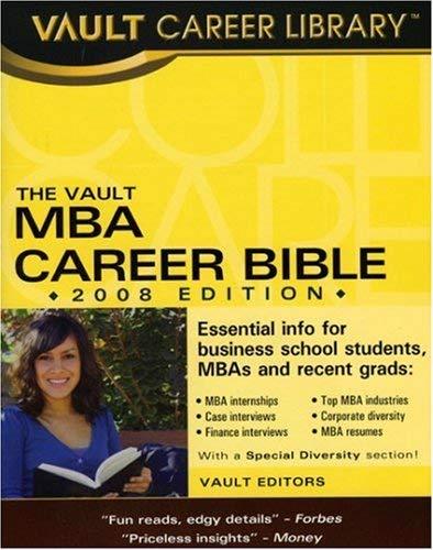 The Vault MBA Career Bible 9781581314984