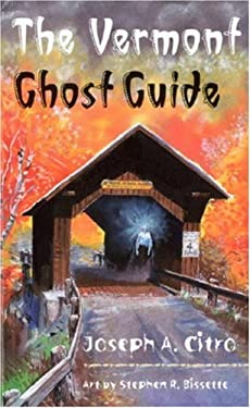 The Vermont Ghost Guide 9781584650096