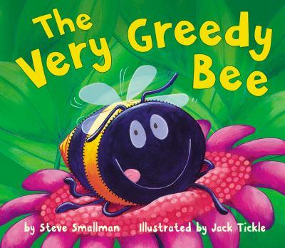 the very greedy bee by steve smallman jack tickle