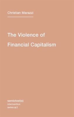 The Violence of Financial Capitalism 9781584350835