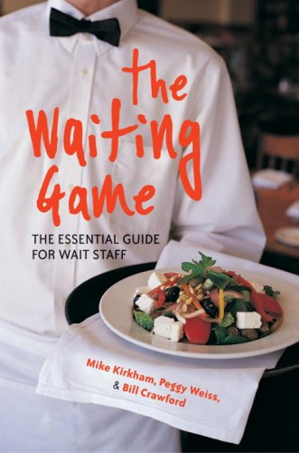 The Waiting Game: The Essential Guide for Wait Staff and Managers 9781580083690