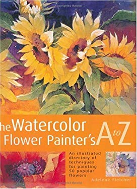 The Watercolor Flower Painter's A to Z 9781581802146