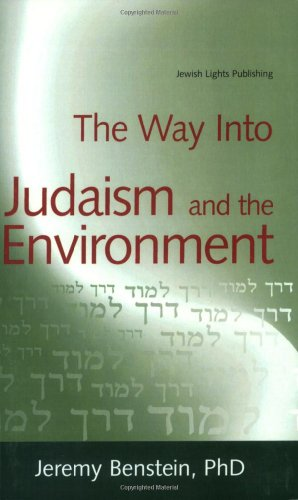 The Way Into Judaism and the Environment 9781580233682