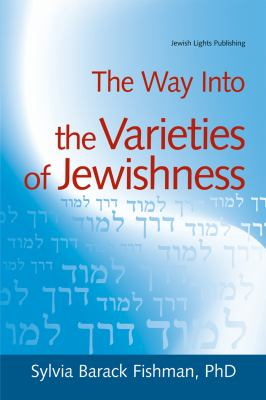 The Way Into the Varieties of Jewishness 9781580233675