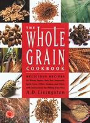 The Whole Grain Cookbook 9781585740475