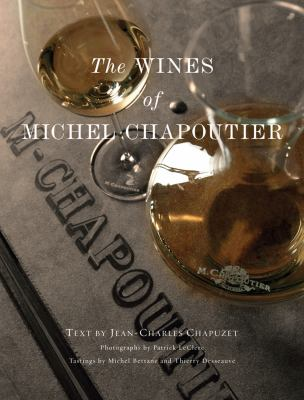 The Wines of Michel Chapoutier 9781584799498
