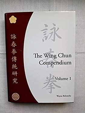 The Wing Chun Compendium 9781583941294