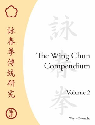 The Wing Chun Compendium, Volume 2