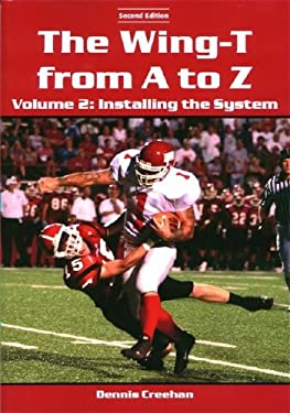 The Wing-T from A to Z: Installing the System 9781585189267