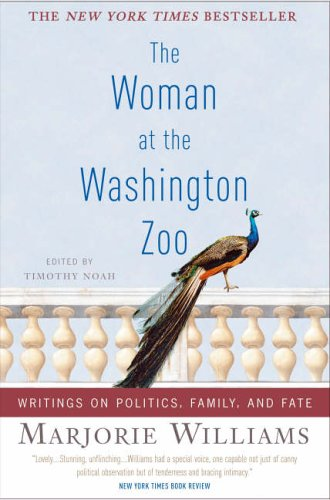 The Woman at the Washington Zoo: Writings on Politics, Family, and Fate 9781586484576