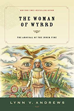 The Woman of Wyrrd: The Arousal of the Inner Fire 9781585425778