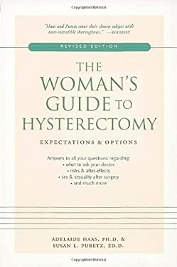 The Woman's Guide to Hysterectomy: Expectations & Options 9781587611056