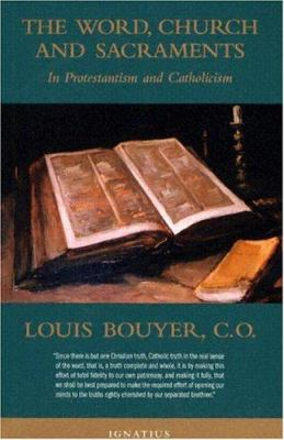 The Word, Church, and Sacraments: In Protestantism and Catholicism 9781586170233