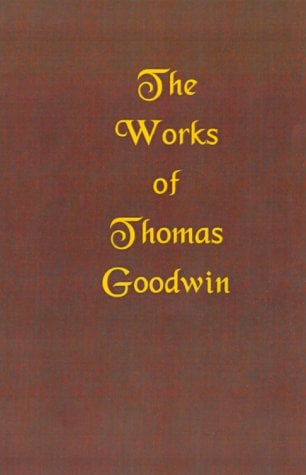 The Works of Thomas Goodwin 9781589600829