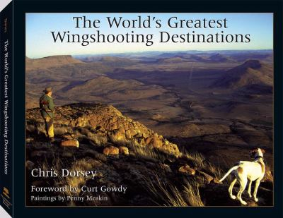 The World's Greatest Wingshooting Destinations 9781581602944