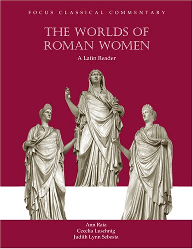 The Worlds of Roman Women: A Latin Reader