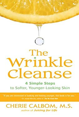 The Wrinkle Cleanse: 4 Simple Steps to Softer, Younger-Looking Skin 9781583332559