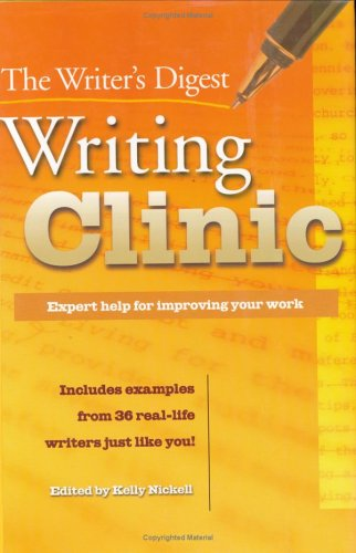 The Writer's Digest Writing Clinic: Expert Help for Improving Your Work 9781582972206