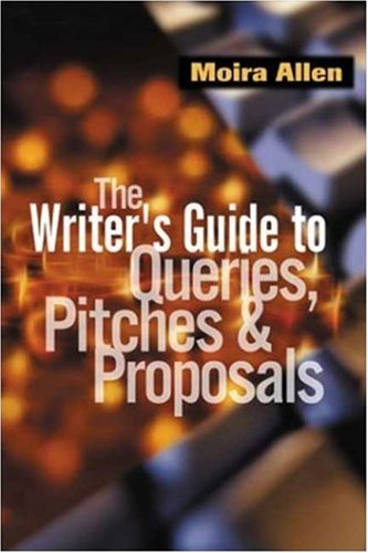The Writer's Guide to Queries, Pitches and Proposals 9781581150995