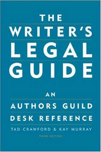 The Writer's Legal Guide: An Authors Guild Desk Reference 9781581152302