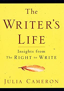 The Writer's Life: Insights from the Right to Write 9781585421039