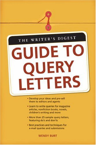 The Writers Digest Guide to Query Letters 9781582975665
