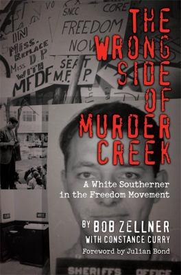 The Wrong Side of Murder Creek: A White Southerner in the Freedom Movement 9781588382221