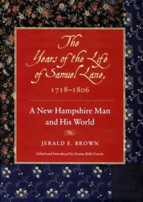 The Years of the Life of Samuel Lane, 1718-1806 Years of the Life of Samuel Lane, 1718-1806 Years of the Life of Samuel Lane, 1718-1806 Years of the L