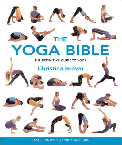 The Yoga Bible: The Definitive Guide to Yoga 9781582972428