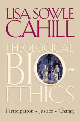 Theological Bioethics: Participation, Justice, and Change 9781589010758
