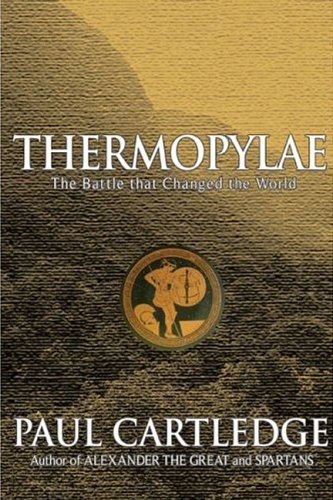 Thermopylae: The Battle That Changed the World 9781585675661