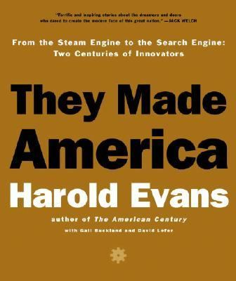 They Made America: From the Steam Engine to the Search Engine: Two Centuries of Innovators 9781586217068