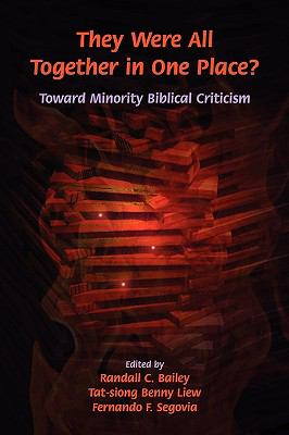 They Were All Together in One Place? Toward Minority Biblical Criticism 9781589832459