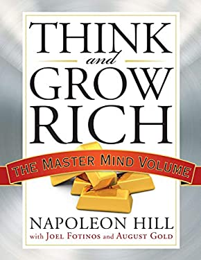 Think and Grow Rich: The Master Mind Volume 9781585428960