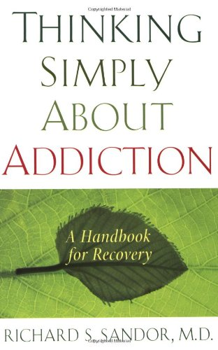 Thinking Simply about Addiction: A Handbook for Recovery 9781585426881