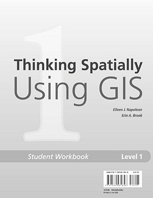 Thinking Spatially Using GIS: Our World GIS Education, Level 1 Student Workbook 9781589481848