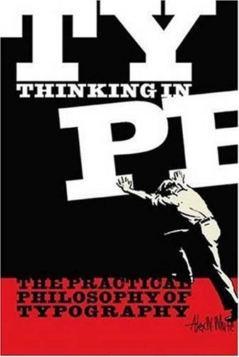 Thinking in Type: The Practical Philosophy of Typography 9781581153842