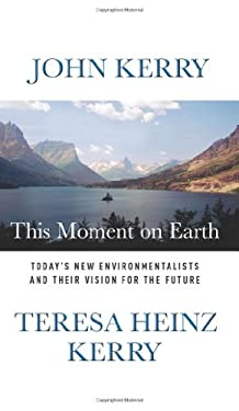This Moment on Earth: Today's New Environmentalists and Their Vision for the Future 9781586484316