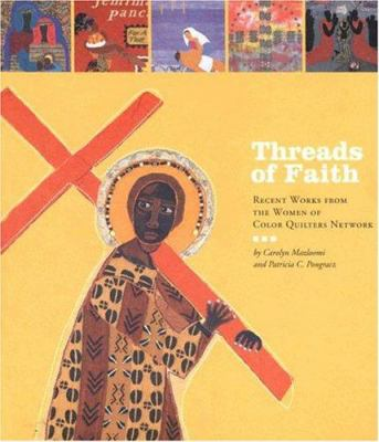 Threads of Faith: Recent Works from the Women of Color Quilters Network 9781585167739