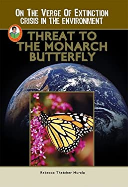 Threat to the Monarch Butterfly 9781584155874