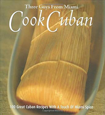 Three Guys from Miami Cook Cuban 9781586854331