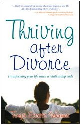 Thriving After Divorce: Transforming Your Life When a Relationship Ends 9781582702483
