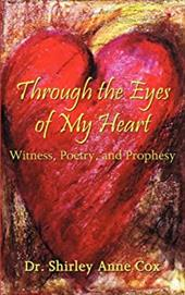 Through the Eyes of My Heart: Witness, Poetry, and Prophesy