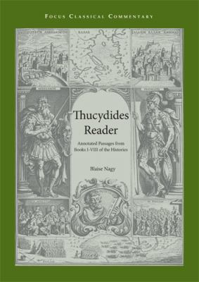 Thucydides Reader: Annotated Passages from Books I-VIII of the Histories 9781585101269