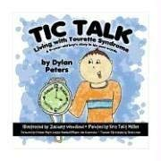 Tic Talk: Living with Tourette Syndrome: A 9-Year-Old Boy's Story in His Own Words 9781589850514